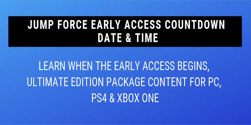 jump-force-ultimate-edition-early-access-start-date