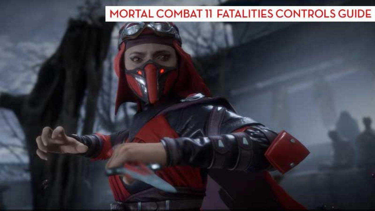 MK11 Fatalities | How To Perform Fatalities In Mortal Kombat