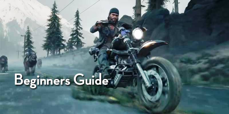 days-gone-beginners-guide