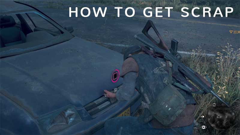 How To Find Scraps In Days Gone