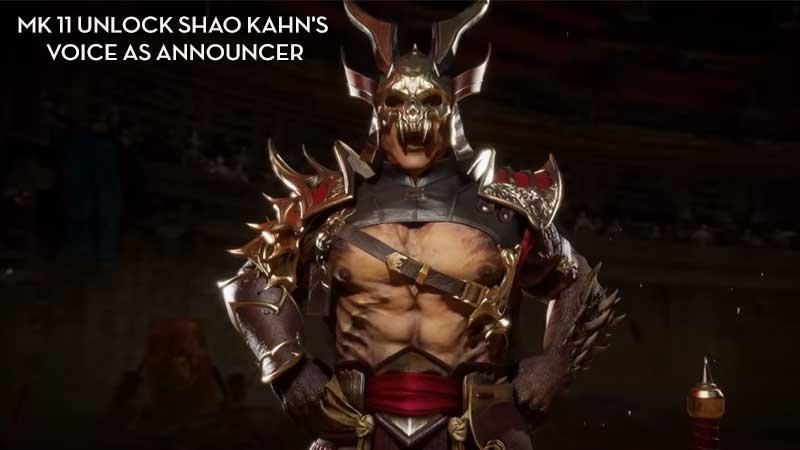 MK11 Unlock Shao Kahn's Voice As Announcer