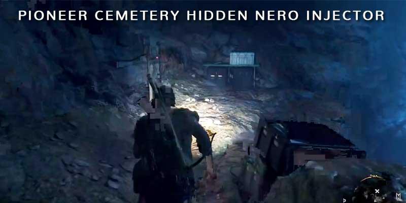 Pioneer Cemetery Hidden Nero Injector Location