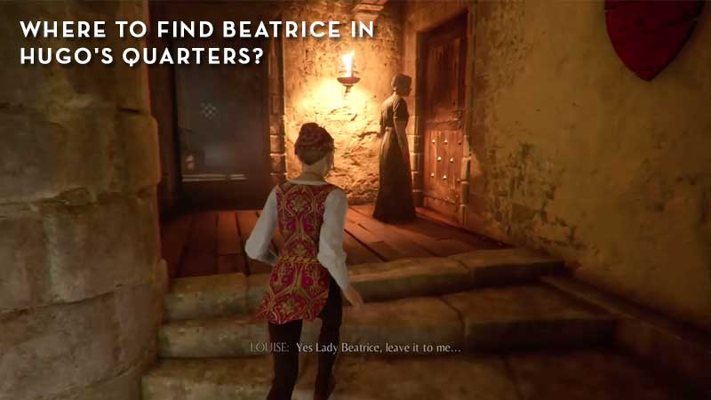 Where To Find Beatrice In Hugo's Quarters