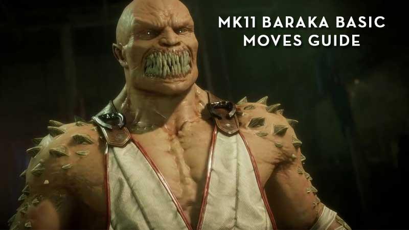 MK11 Baraka's Basic Move Guide