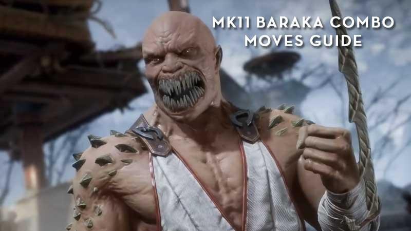MK11 Baraka Combo Moves Control Guide