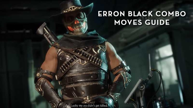 Erron Black Combos Guide & List - Mortal Kombat 11 Moves