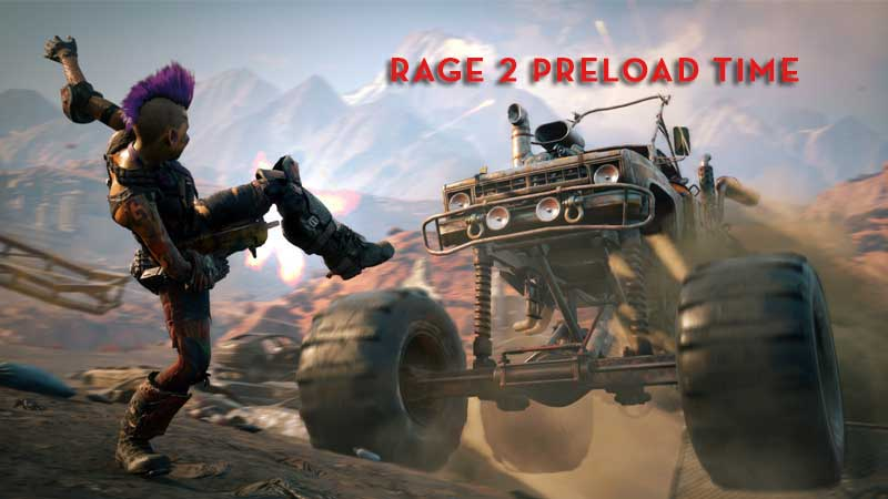 Rage 2 Preload Time & Download Size - PC, PS4 & Xbox One