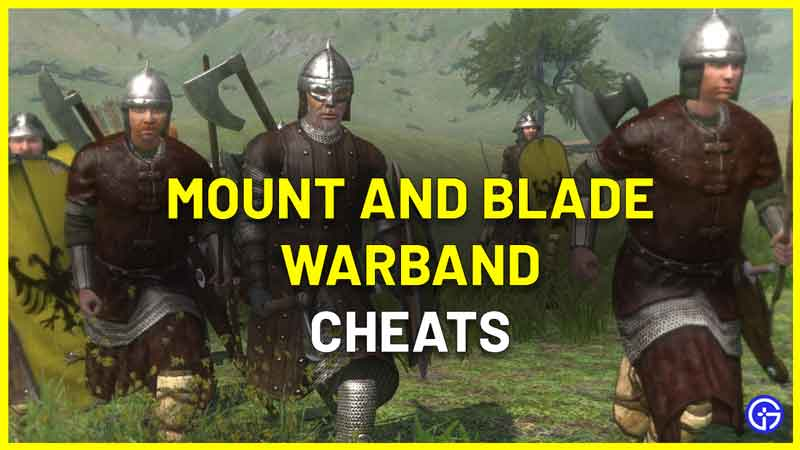 Mount And Blade Warband Cheats List