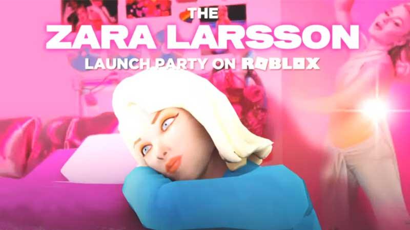 Roblox Zara Larsson Launch Party