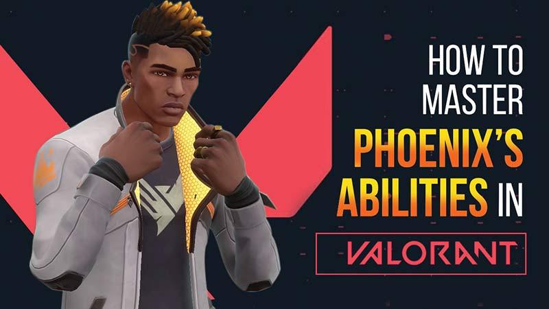 Pheonix Abilities in Valorant