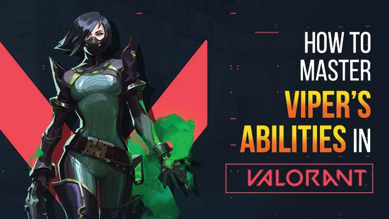 Viper Abilities To Master In Valorant