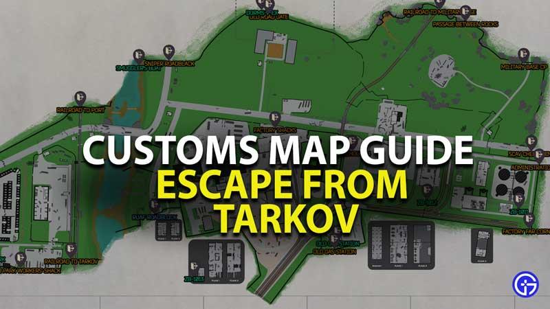 Escape from Tarkov Customs Map Guide