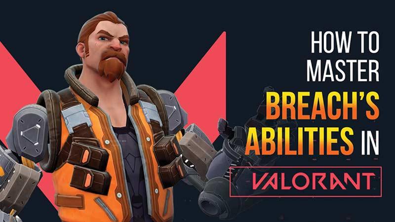 BREACH valorant abilities