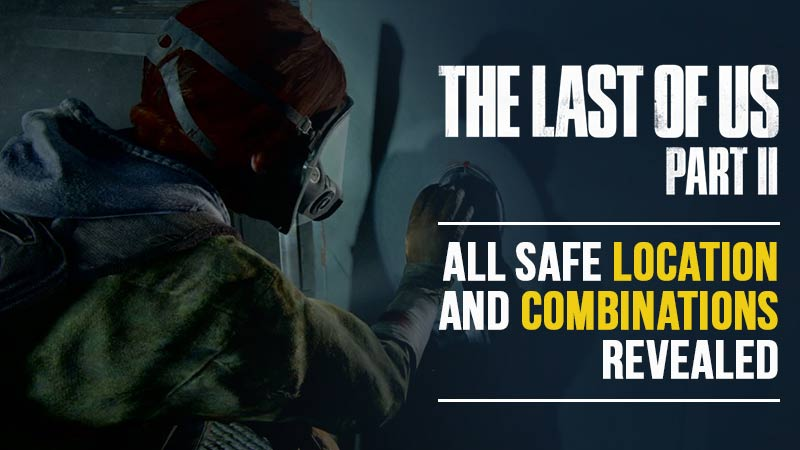 Safe Codes and Combination Codes in The Last of Us 2