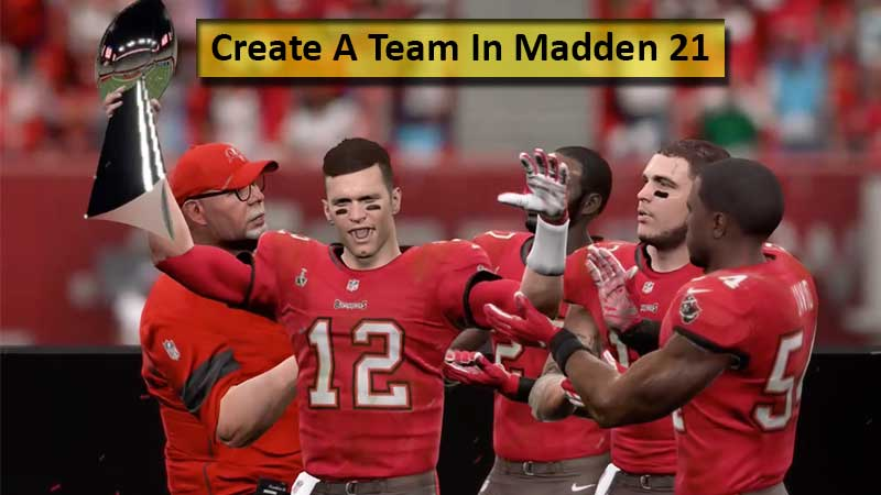 How To Create A Team In Madden 21