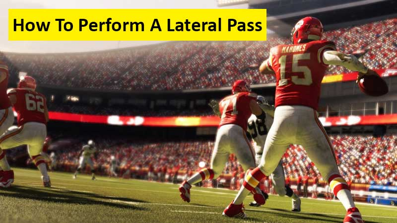 How To Perform a Lateral Pass In Madden 21