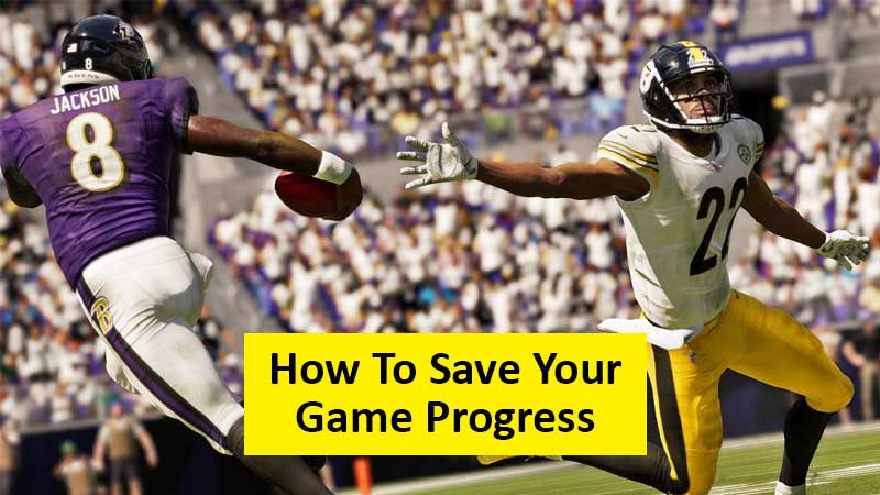 How To Save Your Game Progress In Madden 21