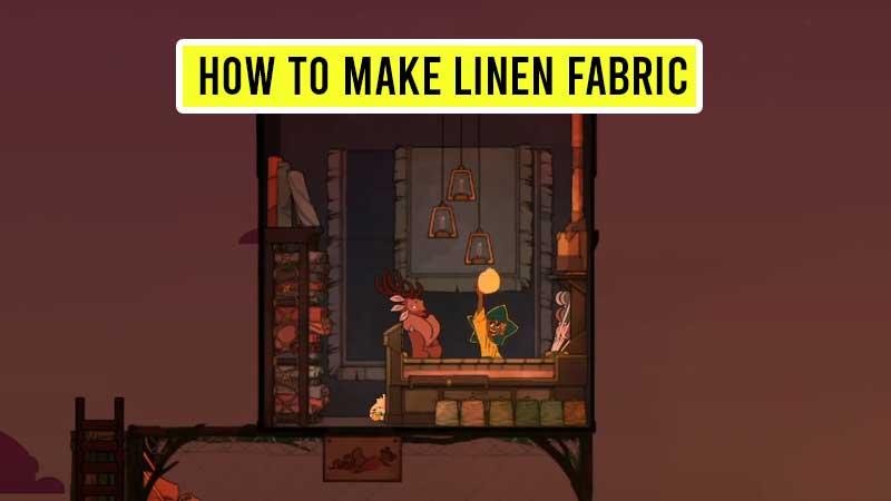 how-to-make-linen-fabric-in-spiritfarer