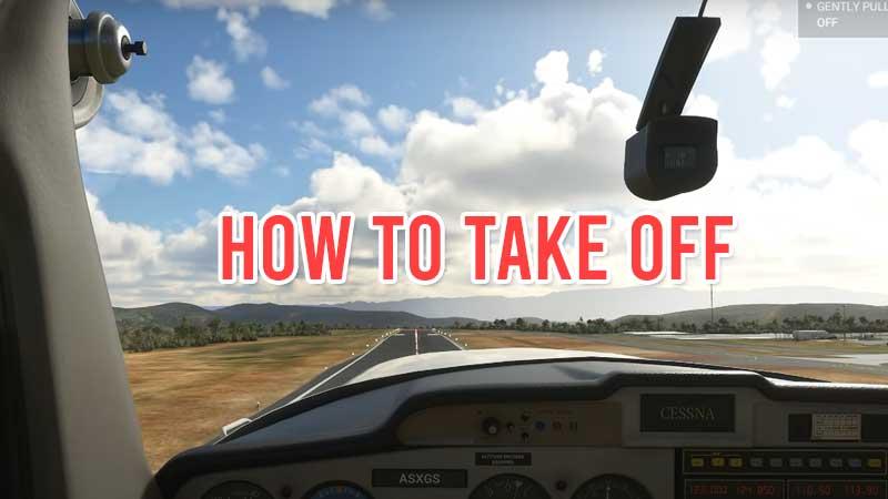 how-to-take-off-in-microsoft-flight-simulator