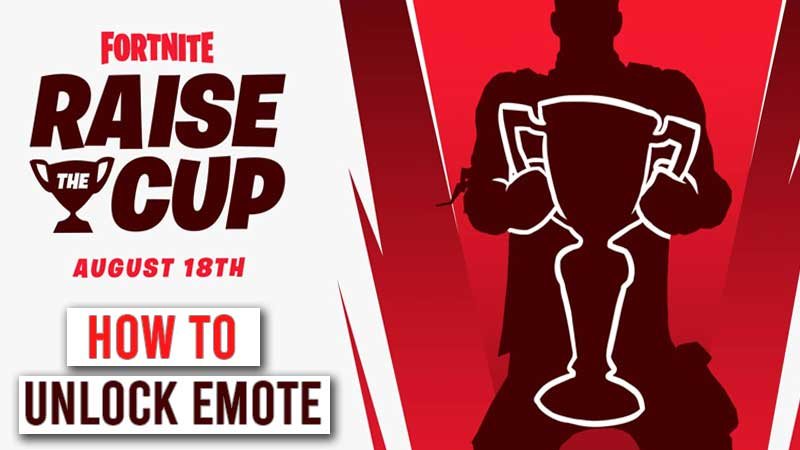 how-to-unlock-raise-the-cup-emote-fortnite