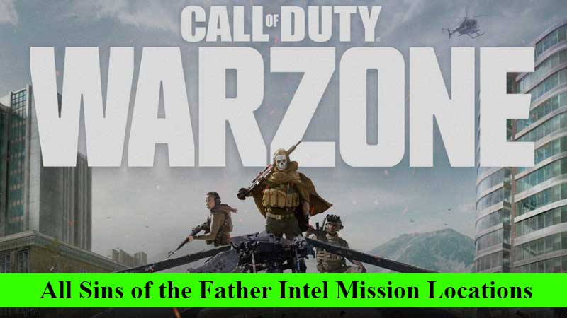All Call of Duty Warzone Sins of the Father intel mission locations