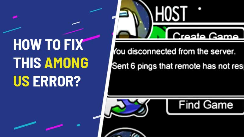 Among-Us-Sent-6-Pings-That-Remote-Has-Not-Responded-To-Error