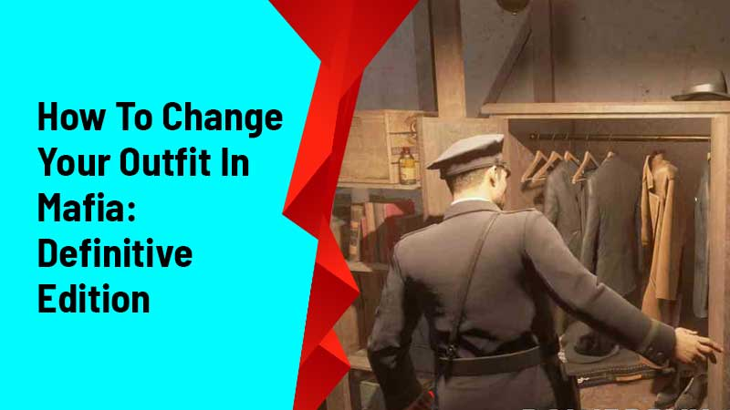 How To Change Your Outfit In Mafia Definitive Edition
