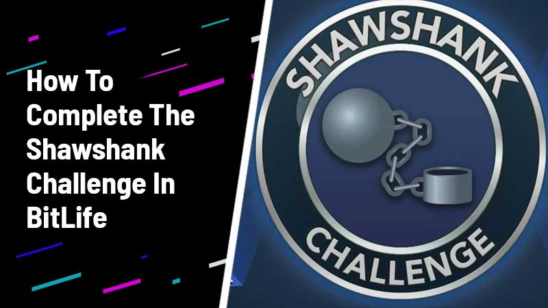 How To Complete The Shawshank Challenge In BitLife