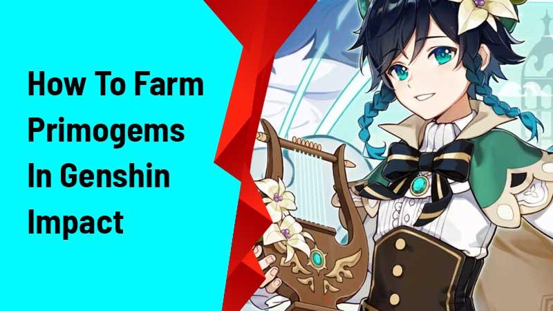 How To Farm Primogems In Genshin Impact