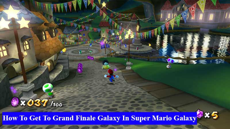 How To Get To Grand Finale Galaxy In Super Mario Galaxy