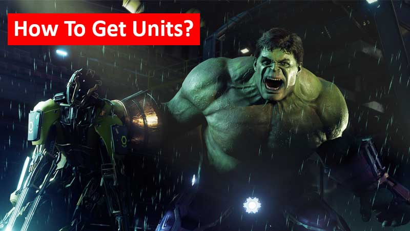 How to get units in Marvel's Avengers