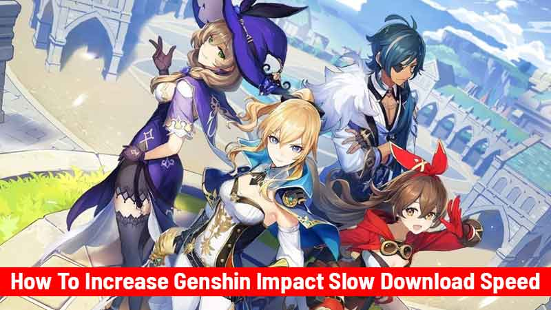 How To Increase Genshin Impact Slow Download Speed