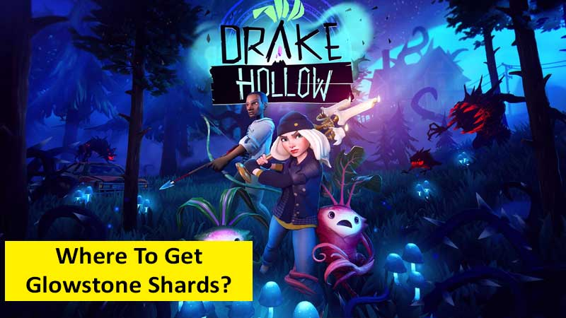 How and where to get glowstone shards in Drake Hollow