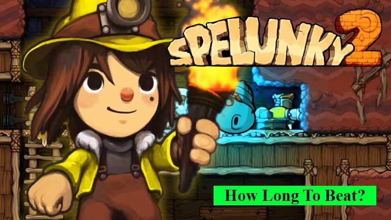 How long to beat Spelunky 2