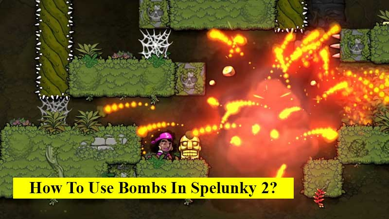 How to Use bombs in Spelunky 2