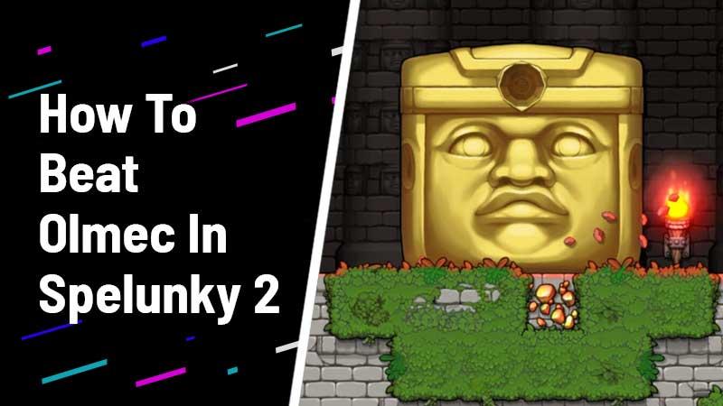 How to beat olmec in spelunky 2