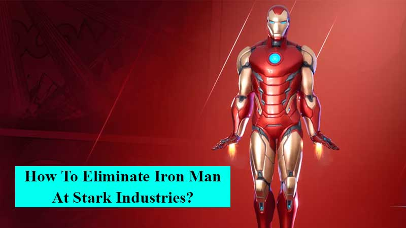 How to eliminate Iron Man at Stark Industries in Fotnite Chapter 2 Season 4