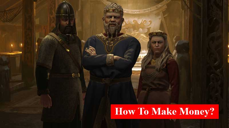 How to make money in Crusader Kings 3