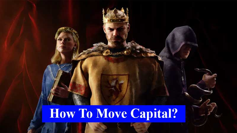 How to move capital in Crusader Kings 3
