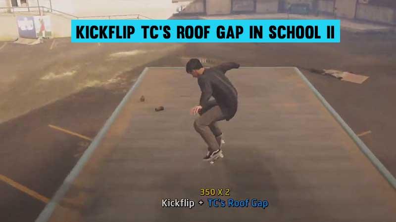 Kickflip-TC's-Roof-Gap-In-School-II-thps-1+2