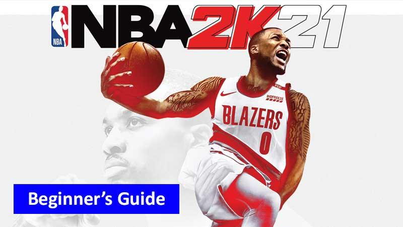 NBA 2K21 Beginner's Guide