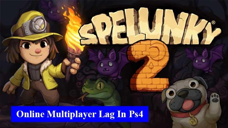 Online multiplayer lag in PS4 in Spelunky 2