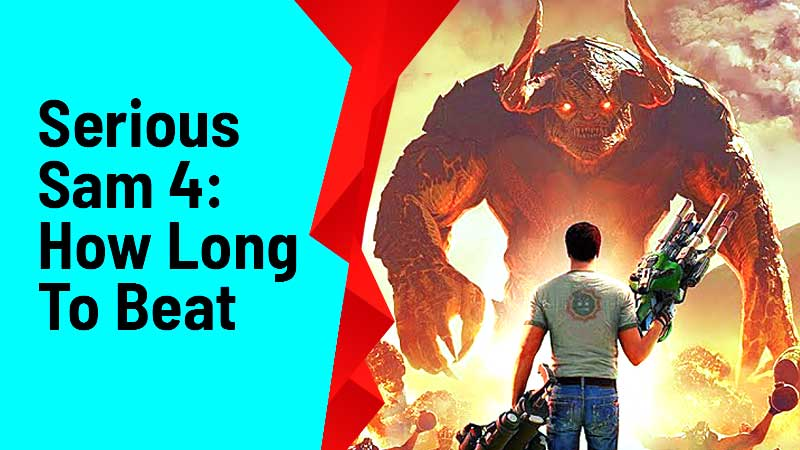 Serious Sam 4 How Long To Beat