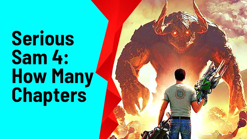 Serious Sam 4: How Many Chapters
