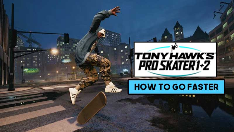 Tony-Hawk's-Pro-Skater-1-+-2-how-to-go-faster-speed-up