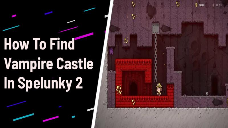 Vampire Castle Spelunky 2