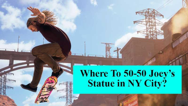 Where to 50-50 Joey's Statue in NY City in Tony Hawk's Pro Skater 1 + 2