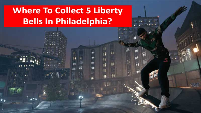 Where to collect 5 liberty bells in philadelphia in Tony Hawk's Pro Skater 1 + 2