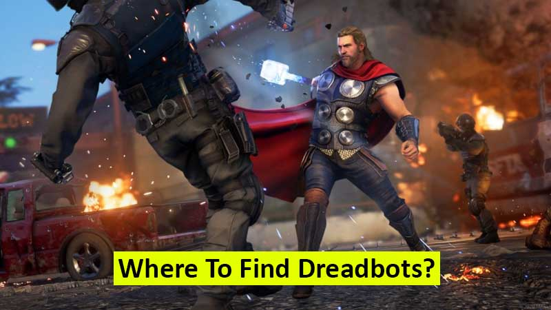 Where to find dreadbots in Marvel's Avengers