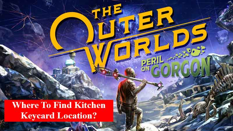 Where to find kitchen keycard location in Amborse Manor in Outer Worlds Peril on Gorgon